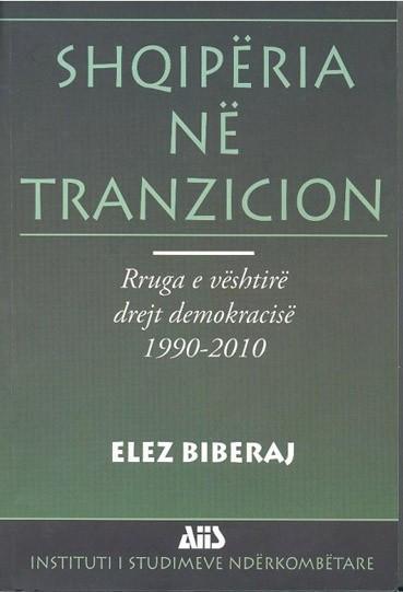 Shqiperia ne tranzicion, Rruga e veshtire drejt demokracise 1990 - 2010