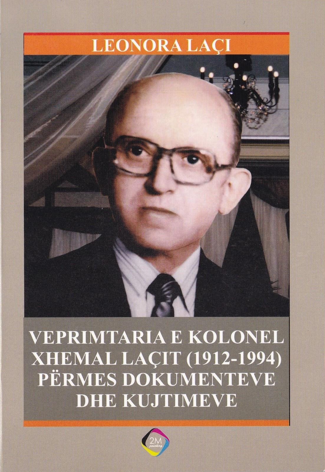Veprimtaria e kolonel Xhemal Laçit( 1912-1994) përmes dokumenteve dhe kujtimeve
