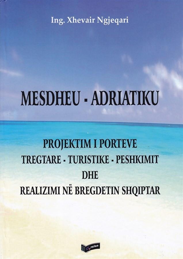 Mesdheu-Adriatiku, projektimi i porteve tregtare, turistike, peshkimit dhe realizimi në bregdetin shqiptar