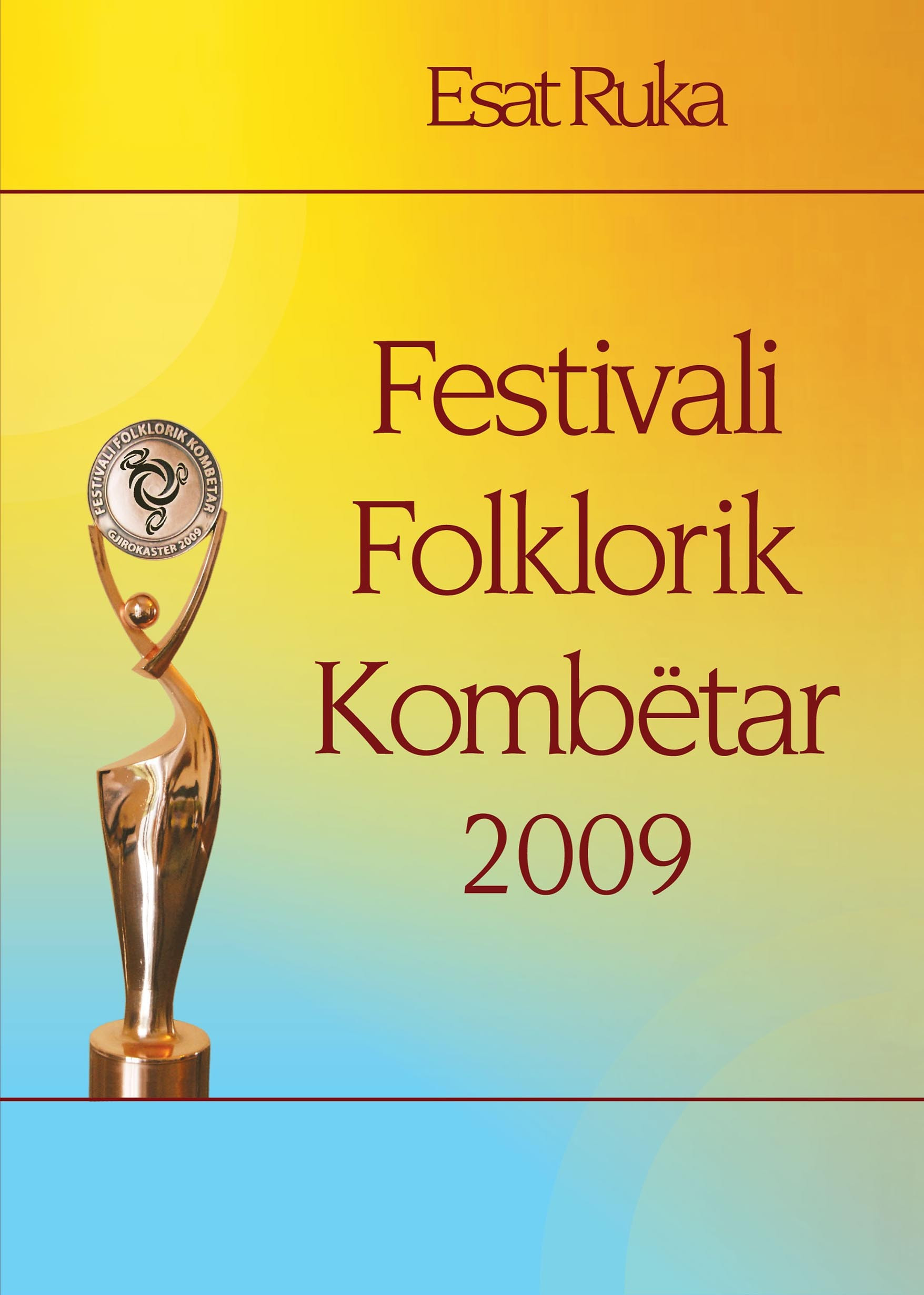 Festivali Folklorik Kombëtar (24-29 shtator, Gjirokastër 2009)
