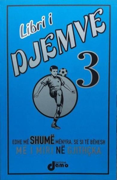 Libri i djemve 3 ( Edhe me shume se si te behesh me e mira ne gjithcka )