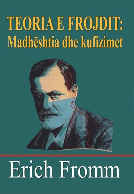 Teoria e Zigmund Frojdit: Madheshtia dhe kufizimet