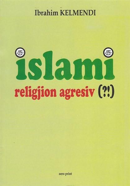 Islami, religjion agresiv (?!)