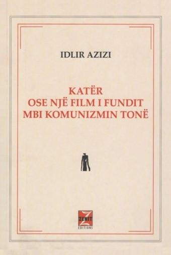 Kater ose nje film i fundit mbi komunizmin tone
