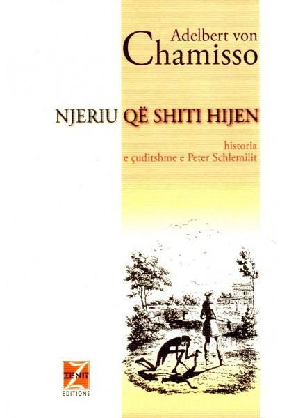 Njeriu qe shiti hijen : historia e cuditshme e Peter Schlemihlit