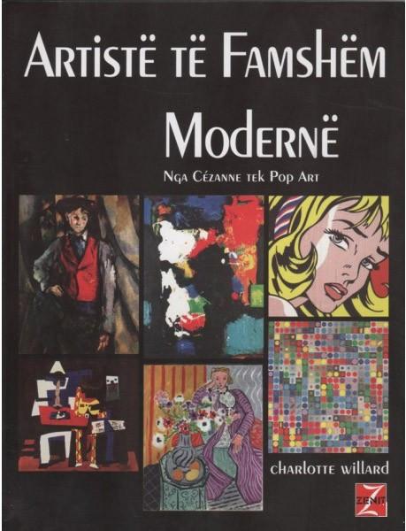 Artiste te famshem moderne : nga Cézanne tek Pop Art