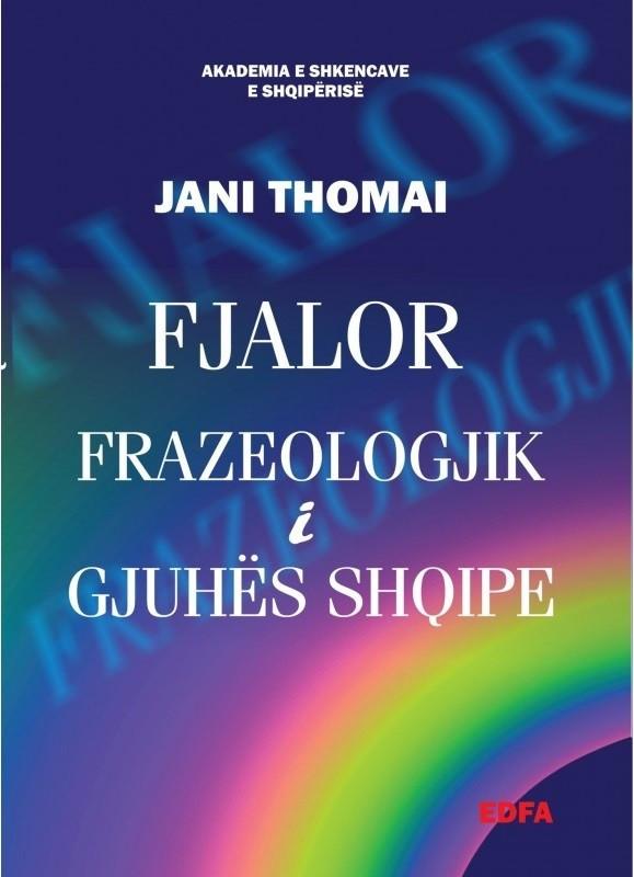 Fjalor frazeologjik i Gjuhës Shqipe (hc)
